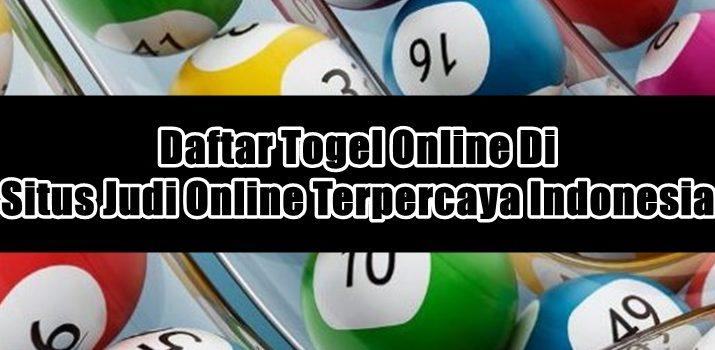 Daftar Togel Online Di Situs Judi Online Terpercaya Indonesia